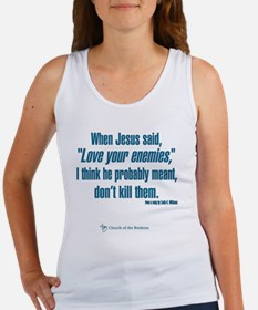 "When Jesus said ""Love your enemies..."" Tank Top"