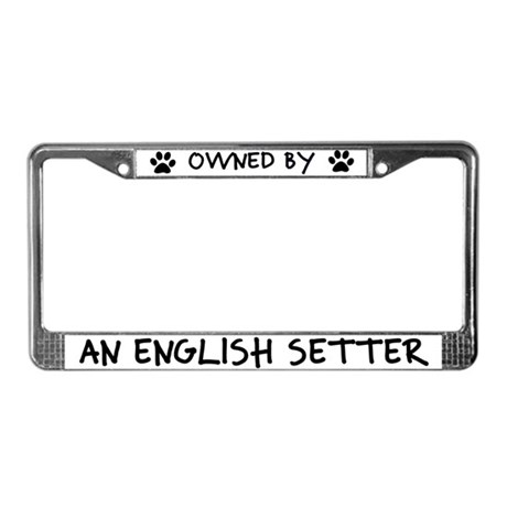 Owned by an English Setter License Plate Frame