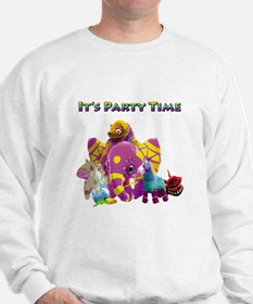 Its party time Sweatshirt