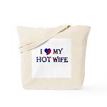 I LOVE MY HOT WIFE Tote Bag