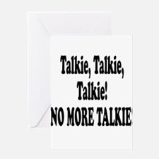 NO MORE TALKIE! Greeting Card