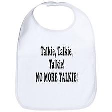 NO MORE TALKIE! Bib