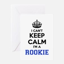 I can't keep calm Im ROOKIE Greeting Cards