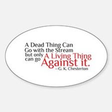 Chesterton Quotation: Only a Living Thing Decal