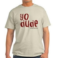 YO Dude Light T-Shirt