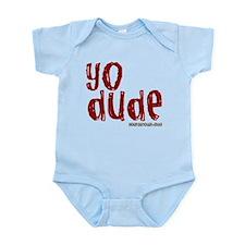 YO Dude Infant Bodysuit