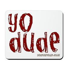 YO Dude Mousepad