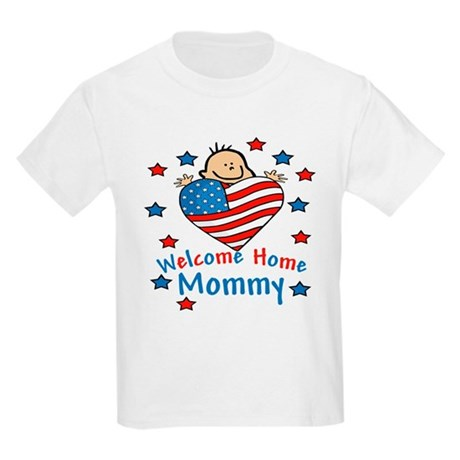 Welcome Home Mommy Kids Light T-Shirt
