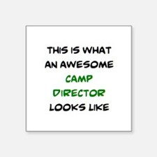 "awesome camp director Square Sticker 3"" x 3"""