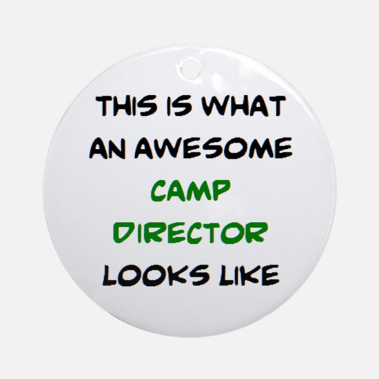 Awesome Camp Director Round Ornament