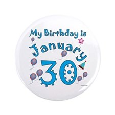 "January 30th Birthday 3.5"" Button"