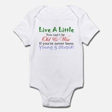 Live a Little Infant Bodysuit