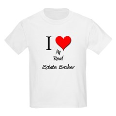 I Love My Real Estate Broker T-Shirt