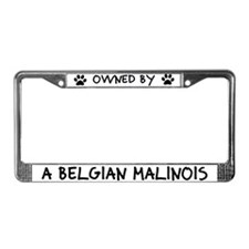 Owned by a Belgian Malinois License Plate Frame
