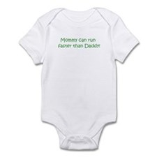 Mommy can run   faster than Infant Bodysuit