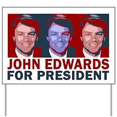 John Edwards for President Yard Sign