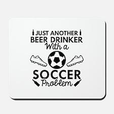 Beer Drinker Soccer Mousepad