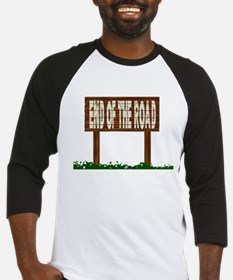 End Of The Road Baseball Jersey