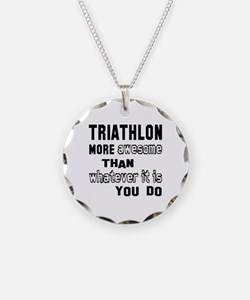 Triathlon more awesome than Necklace