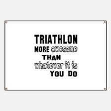 Triathlon more awesome than whatever it is Banner