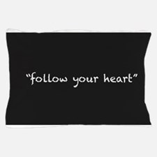 Follow Your Heart Pillow Case
