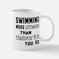Swimming more awesome than whatever it Mug