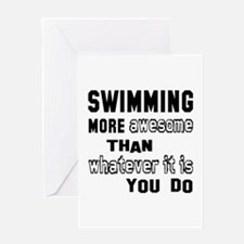 Swimming more awesome than whatever Greeting Card