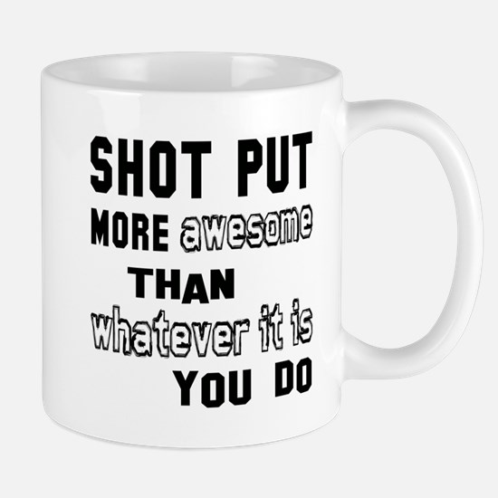 Shot Put more awesome than whatever it Mug