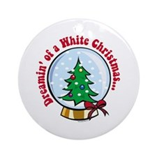 DREAMIN' OF A WHITE CHRISTMAS Ornament (Round)