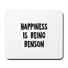 Happiness is being Benson   Mousepad