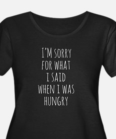 I'm Sorry For What I Said When I Was Hungry Plus S