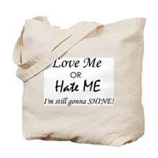 Love Me or Hate Me Tote Bag