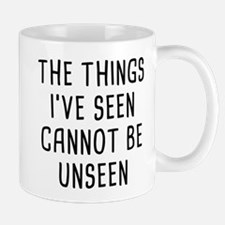 Cannot Be Unseen Mug