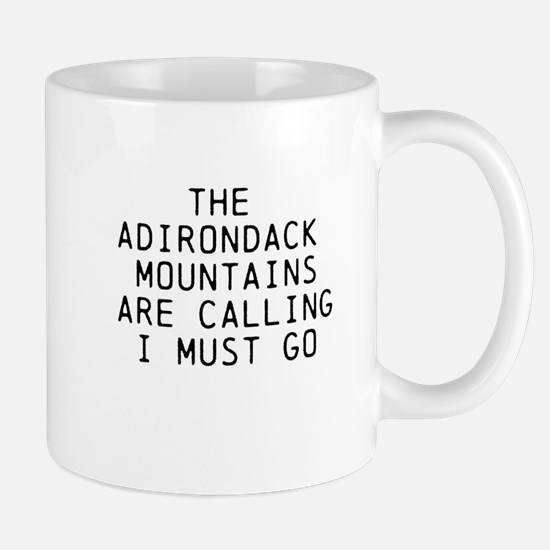 THE ADIRONDACK MOUNTAINS ARE CALLING... Mugs