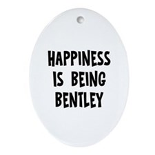 Happiness is being Bentley   Oval Ornament