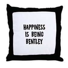 Happiness is being Bentley   Throw Pillow