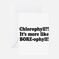 Chlorophyll? More like Bore-ophyll Greeting Card