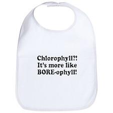 Chlorophyll? More like Bore-ophyll Bib