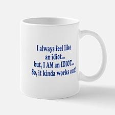 I AM an Idiot Mug