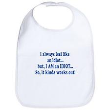 I AM an Idiot Bib