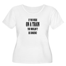 Wouldn't Be Cooking Womens Plus Size T-Shirt