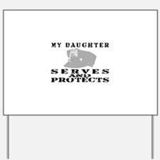 Serves & Protects Hat - Daughter Yard Sign