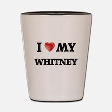 I love my Whitney Shot Glass