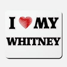 I love my Whitney Mousepad