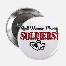 """Real Women Marry Soldiers 2.25"""" Button"""