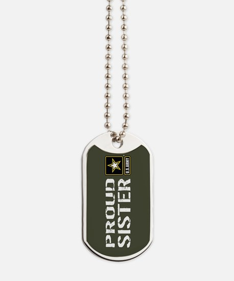 U.S. Army: Proud Sister (Military Green) Dog Tags