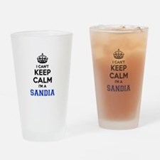I can't keep calm Im SANDIA Drinking Glass