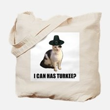 Can has turkee Tote Bag