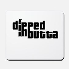 Dipped in Butta Mousepad