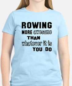 Rowing more awesome than wha T-Shirt